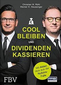 Cool bleiben und Dividenden kassieren - Das Buch für die Dividendenstrategie
